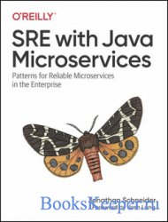 SRE with Java Microservices: Patterns for Reliable Microservices in the Ent ...