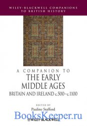 A Companion to the Early Middle Ages: Britain and Ireland, c.500–c.1100
