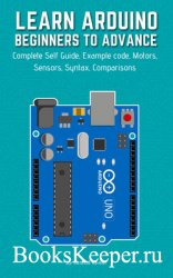 Learn Arduino Beginners To Advance: Complete Self Guide, Example code, Moto ...
