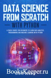 Data Science from Scratch With Python: A crash course for beginners to lear ...