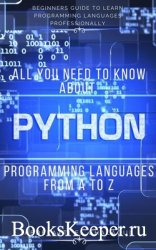 All you Need to Know about Python Programming Languages from A to Z: Beginn ...
