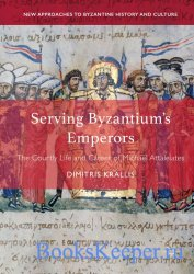 Serving Byzantium's Emperors. The Courtly Life and Career of Michael Attal ...