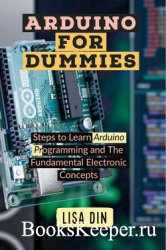 Arduino for dummies : Steps to Learn Arduino Programming and The Fundamenta ...