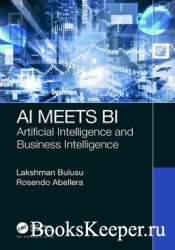 AI Meets BI: Artificial Intelligence and Business Intelligence