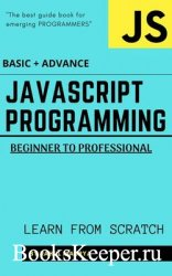 JavaScript Programming : Beginner to Professional (BASIC + ADVANCE): Guide  ...