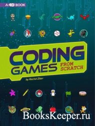 Coding Games from Scratch: 4D An Augmented Reading Experience (Code It Your ...