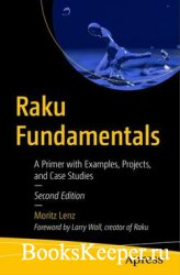 Raku Fundamentals: A Primer with Examples, Projects, and Case Studies, Seco ...
