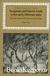 European and Islamic Trade in the Early Ottoman State: The Merchants of Gen ...