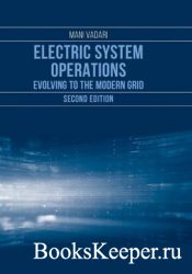 Electric System Operations : Evolving to the Modern Grid, Second Edition
