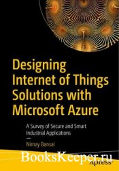 Designing Internet of Things Solutions with Microsoft Azure: A Survey of Se ...