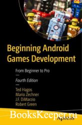 Beginning Android Games Development: From Beginner to Pro, Fourth Edition