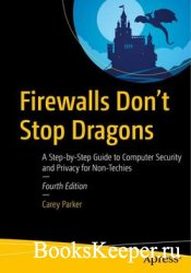 Firewalls Don't Stop Dragons: A Step-by-Step Guide to Computer Security an ...