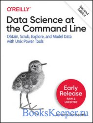 Data Science at the Command Line: Obtain, Scrub, Explore, and Model Data wi ...