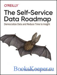 The Self-Service Data Roadmap: Democratize Data and Reduce Time to insight  ...