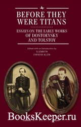 Before They Were Titans. Essays on the Early Works of Dostoevsky and Tolsto ...