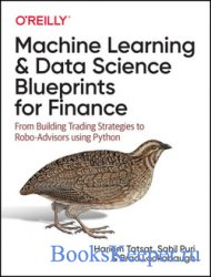 Machine Learning and Data Science Blueprints for Finance: From Building Tra ...