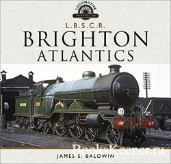 The Brighton Atlantics (Locomotive Portfolios)