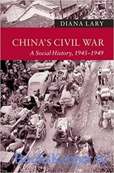 China's Civil War: A Social History, 1945-1949
