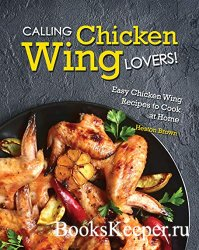 Calling Chicken Wing Lovers. Easy Chicken Wing Recipes to Cook at Home