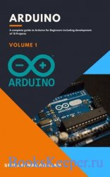 Arduino: A Complete Guide to Arduino for Beginners including development of ...