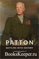 Patton: Battling with History (American Military Experience)