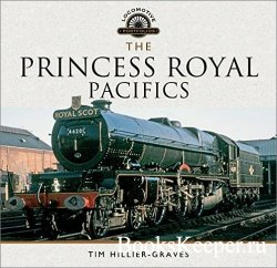 The Princess Royal Pacifics (Locomotive Portfolios)