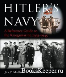 Hitler's Navy: The Ships, Men and Organisation of the Kriegsmarine 1935 -  ...
