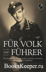 Fur Volk und Fuhrer: The Memoir of a Veteran of the 1st SS Panzer Division  ...