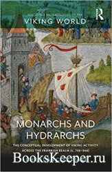 Monarchs and Hydrarchs: The Conceptual Development of Viking Activity acros ...