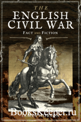 The English Civil War: Fact and Fiction
