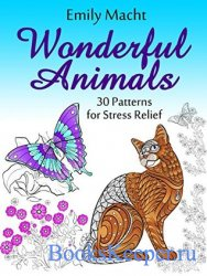 Wonderful Animals: 30 Patterns for Stress Relief