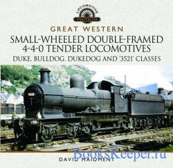 Great Western Small-Wheeled Double-Framed 4-4-0 Tender Locomotives: Duke, B ...