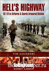 Hell's Highway: U.S. 101st Airborne & Guards Armoured Division (Battlegrou ...
