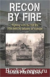 Recon By Fire: Fighting with the 1ST BN 5TH (MECH) Infantry in Vietnam