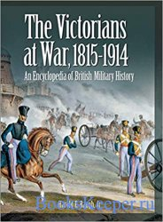 The Victorians at War, 1815-1914: An Encyclopedia of British Military Histo ...