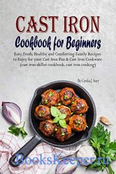 Cast Iron Cookbook for Beginners