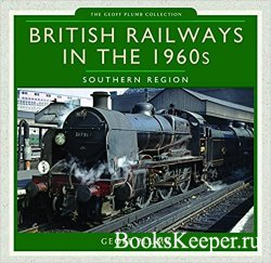 British Railways in the 1960s: Southern Region