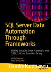SQL Server Data Automation Through Frameworks: Building Metadata-Driven Fra ...