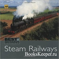 Best of Britain's Steam Railways: Exploring Britain's Railway Heritage