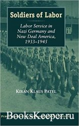 Soldiers of Labor: Labor Service in Nazi Germany and New Deal America, 1933 ...