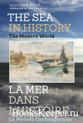 The Sea in History: The Modern World
