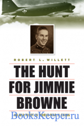 The Hunt for Jimmie Browne: An MIA Pilot in World War II China