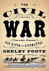 The Civil War: A Narrative: Volume 3: Red River to Appomattox (Vintage Civi ...