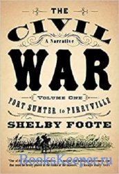 The Civil War: A Narrative: Volume 1: Fort Sumter to Perryville (Vintage Ci ...