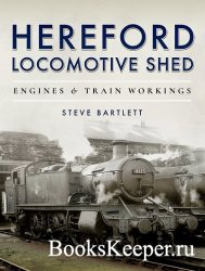 Hereford Locomotive Shed: Engines and Train Workings reportadd bookmark