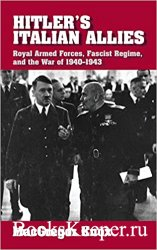 Hitler's Italian Allies: Royal Armed Forces, Fascist Regime, and the War o ...