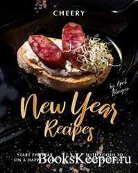 Cheery New Year Recipes: Start the Year on A Happy Note with Foods to Rejuv ...