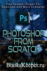 Photoshop from Scratch: The beginners guide to Photoshop