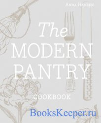 The Modern Pantry Cookbook