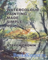 Watercolour Painting Made Simple Vol 3